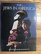 THE JEWS IN AMERICA by Chaim Potok…