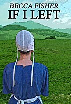 If I Left (Amish Romance) by Becca Fisher