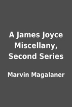 A James Joyce Miscellany, Second Series by…