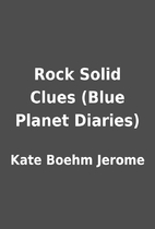 Rock Solid Clues (Blue Planet Diaries) by…
