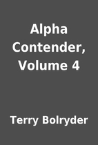 Alpha Contender, Volume 4 by Terry Bolryder