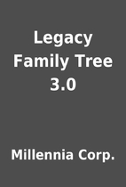 Legacy Family Tree 3.0 by Millennia Corp.