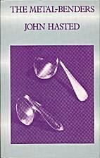 Metal Benders by J. B. Hasted