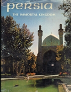 Persia, the immortal kingdom by Roman…