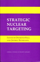 Strategic Nuclear Targeting by Desmond Ball