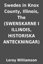 Swedes in Knox County, Illinois, The…