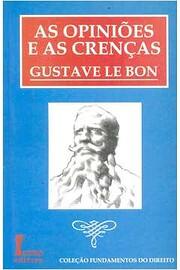 As Opiniões e as Crenças by Gustave Le Bon