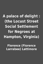 A palace of delight : (the Locust Street…