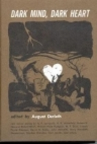 Dark Mind, Dark Heart by August Derleth