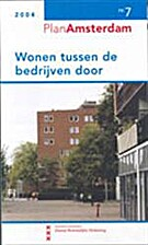 PlanAmsterdam 7: Wonen tussen de bedrijven…