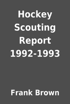 Hockey Scouting Report 1992-1993 by Frank…