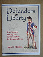 Defenders of Liberty. Fort Stanwix During…