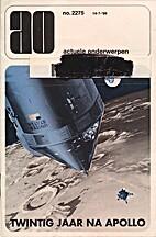 Twintig jaar na Apollo by Piet Smolders