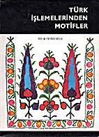 Türk Işlemelerinden Motifler by Sevim…