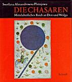 Die Chasaren : mittelalterliches Reich an…