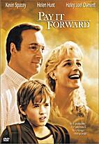 Pay It Forward [2000 film] by Mimi Leder
