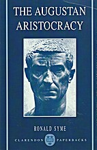 The Augustan aristocracy by Ronald Syme