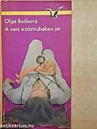 A sors ezüstruhában jár by Olga Bocková