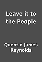 Leave it to the People by Quentin James…