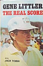 The Real Score by Gene Littler