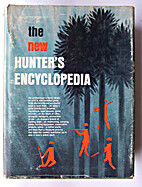 The New hunter's encyclopedia by…