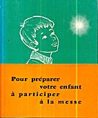 Missel de Jean-Luc - Pour préparer votre…