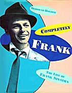 Completely Frank: The Life of Frank Sinatra…