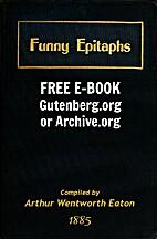 Funny Epitaphs by Arthur Wentworth Hamilton…