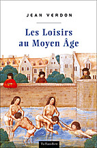 Les loisirs en France au Moyen Age by Jean…