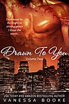 Drawn to You: Volume 2 (Millionaire's Row,…
