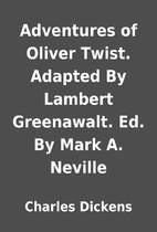 Adventures of Oliver Twist. Adapted By…