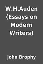 W.H.Auden (Essays on Modern Writers) by John…