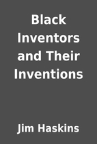 Black Inventors and Their Inventions by Jim…