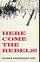 Here Come The Rebels! by Wilbur Sturtevant…