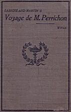 LE VOYAGE DE MONSIEUR PERRICHON by LABICHE…