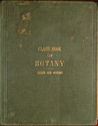 Analytical Class-Book of Botany, Designed…