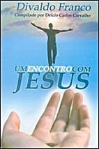 Um Encontro com Jesus by Décio Carlos…