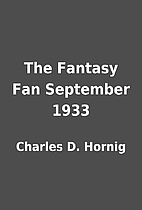 The Fantasy Fan September 1933 by Charles D.…