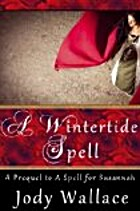 A Wintertide Spell by Jody