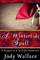 A Wintertide Spell by Jody