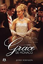 Grace of Monaco [2014 film] by Olivier Dahan