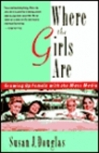 Where the Girls Are: Growing Up Female with…