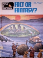Fact or Fantasy (World of Tomorrow) by Neil…