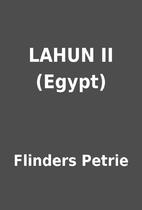 LAHUN II (Egypt) by Flinders Petrie