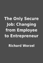 The Only Secure Job: Changing from Employee…