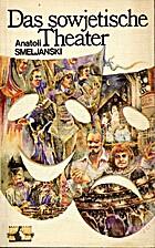 Das sowjetische Theater by Anatoli…