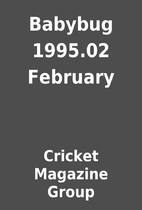 Babybug 1995.02 February by Cricket Magazine…