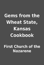 Gems from the Wheat State, Kansas Cookbook…