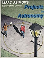 Projects in Astronomy (Isaac Asimov's…