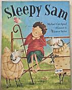 Sleepy Sam by Michael Catchpool
